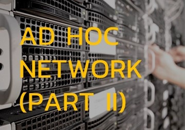 Ad hoc Network (Part II) : Proactive Routing Protocol concept
