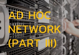 Ad hoc Network (Part III) : Reactive Routing Protocol concept
